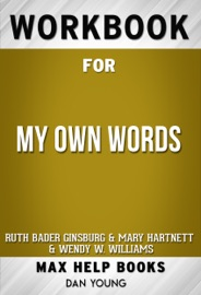 My Own Words By Ruth Bader Ginsburg Max Help Workbooks