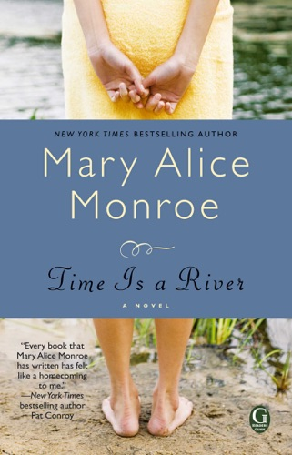 Mary Alice Monroe - Time Is a River