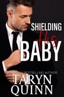 Taryn Quinn - Shielding His Baby artwork