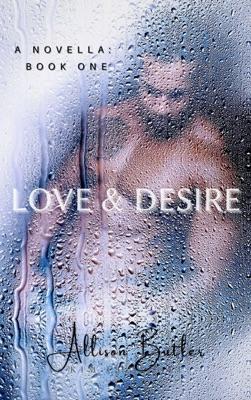 Love & Desire: Book One