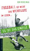 Fußball ist nicht das Wichtigste im Leben – es ist das Einzige