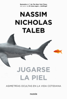 Nassim Nicholas Taleb - Jugarse la piel artwork