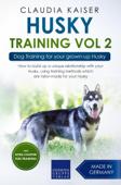 Husky Training Vol 2 – Dog Training for Your Grown-up Husky