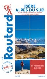 Guide du Routard Isère, Alpes du Sud 2020/21
