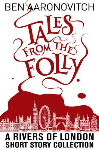 Ben Aaronovitch - Tales from the Folly