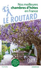 Guide du Routard nos meilleures chambres d'hôtes en France 2019