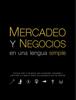 MERCADEO Y NEGOCIOS EN UNA LENGUA SIMPLE - Nelson Joaquin Adames