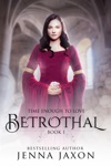 Betrothal Book 1 Time Enough To Love