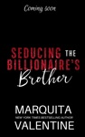 Seducing The Billionaires Brother