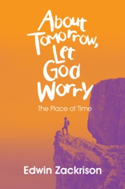 ABOUT TOMORROW, LET GOD WORRY