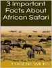 3 Important Facts About African Safari