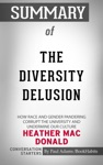 Summary Of The Diversity Delusion How Race And Gender Pandering Corrupt The University And Undermine Our Culture By Heather Mac Donald  Conversation Starters
