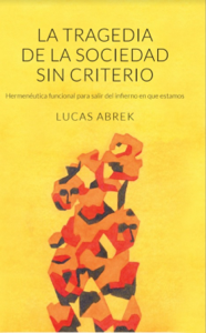 La tragedia de la sociedad sin criterio Book Cover