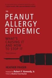 The Peanut Allergy Epidemic Third Edition