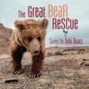 The Great Bear Rescue