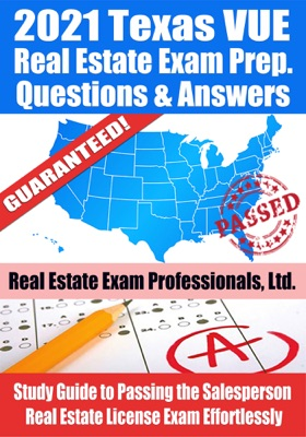 2021 Texas VUE Real Estate Exam Prep Questions & Answers: Study Guide to Passing the Salesperson Real Estate License Exam Effortlessly
