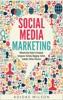 Social Media Marketing - Ultimate User Guide To Facebook, Instagram,  YouTube, Blogging, Twitter, LinkedIn, TikTok, Pinterest