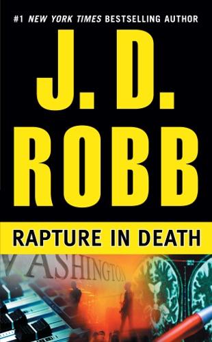 J. D. Robb - Rapture in Death