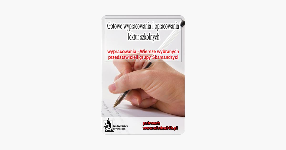 Wypracowania Skamandryci Wiersze Wybranych Przedstawicieli Grupy
