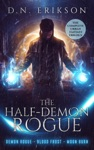 The Half-Demon Rogue The Complete Urban Fantasy Trilogy