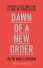 Dawn of a New Order - Rein Mullerson