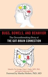 Bugs, Bowels, and Behavior - Teri Arranga, Claire I. Viadro, Lauren Underwood & Martha Herbert book summary