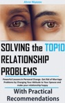 Solving The Top 10 Relationship Problems Powerful Lessons In Personal Change Get Rid Of Marriage Problems By Changing Your Attitude To Your Spouse And Make Your Relationship Happy