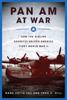 Mark Cotta Vaz & John H. Hill - Pan Am at War artwork