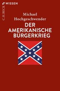 Der amerikanische Bürgerkrieg von Michael Hochgeschwender Buch-Cover