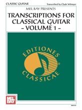 Transcriptions For Classical Guitar Volume 1