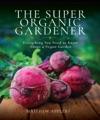 The Super Organic Gardener