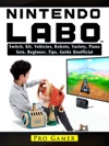 Nintendo Labo Switch Kit Vehicles Robots Variety Piano Sets Beginner Tips Guide Unofficial