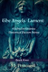 The Angels Lament Etched In Granite Historical Fiction Series - Book Two