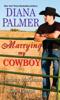 Diana Palmer, Lindsay McKenna & Kate Pearce - Marrying My Cowboy artwork