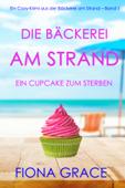 Die Bäckerei am Strand: Ein Cupcake zum Sterben (Ein Cozy-Krimi aus der Bäckerei am Strand – Buch 1)