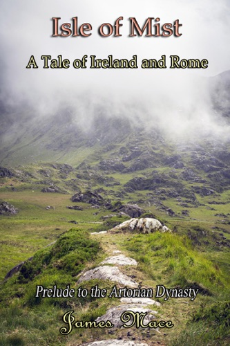 Isle of Mist: A Tale of Ireland and Rome