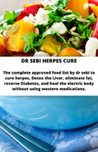 DR Sebi Herpes Cure  The complete approved food list by dr sebi to cure herpes, Detox the Liver, eliminate fat, reverse Diabetes, and heal the electric body without using western medications.