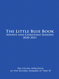 The Little Blue Book Advent and Christmas Seasons 2020-2021