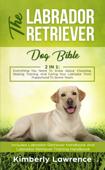 The Labrador Retriever Dog Bible