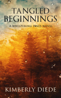 Download and Read Online Tangled Beginnings: A Whispering Pines Novel