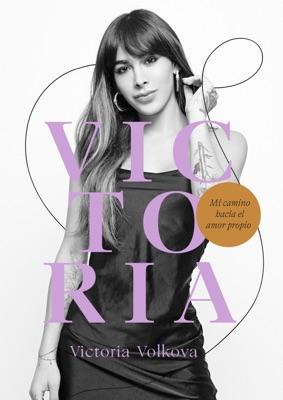 Victoria. Mi camino hacia el amor propio