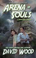 David Wood - Arena of Souls- A Brock Stone Adventure artwork