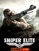Sniper Elite V2 Game Guide & Walkthrough