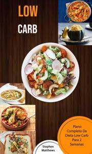 Low Carb: Plano Completo Da Dieta Low Carb Para 2 Semanas Book Cover
