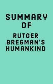 Summary of Rutger Bregman's Humankind