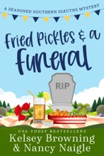 Fried Pickles and a Funeral