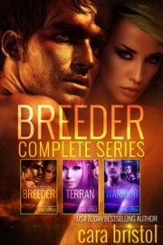 Breeder Complete Series - Cara Bristol by  Cara Bristol PDF Download