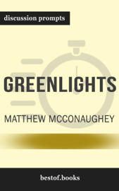 Greenlights by Matthew McConaughey (Discussion Prompts)