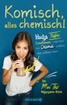 Komisch Alles Chemisch