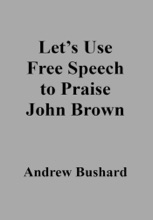 Let's Use Free Speech To Praise John Brown
